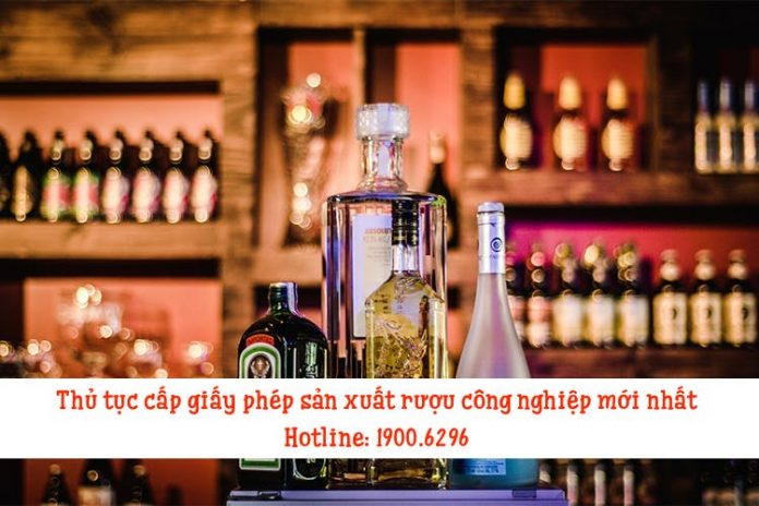 Thủ tục cấp giấy phép sản xuất rượu công nghiệp mới nhất